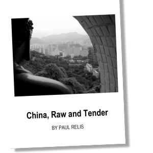 China, Raw And Tender By Paul Relis